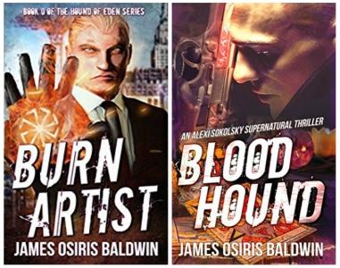 burn-artist-blood-hound-prequel-novella-book-i-in-the-alexi-sokolsky-hound-of-eden-series-by-james-osiris-baldwin