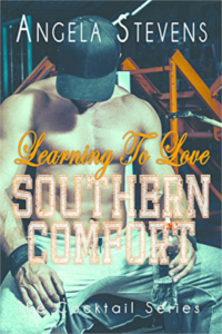 Learning To Love Southern Comfort - The Cocktail Series, Book 4 by Angela Stevens